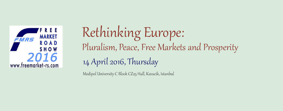 FMRS 2016: Rethinking Europe:  Pluralism, Peace, Free Markets and Prosperity